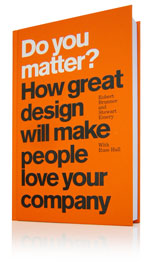 'Do You Matter? How Great Design Will Make People Love Your Company'