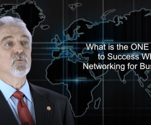 What is the ONE secret to success when networking for business?