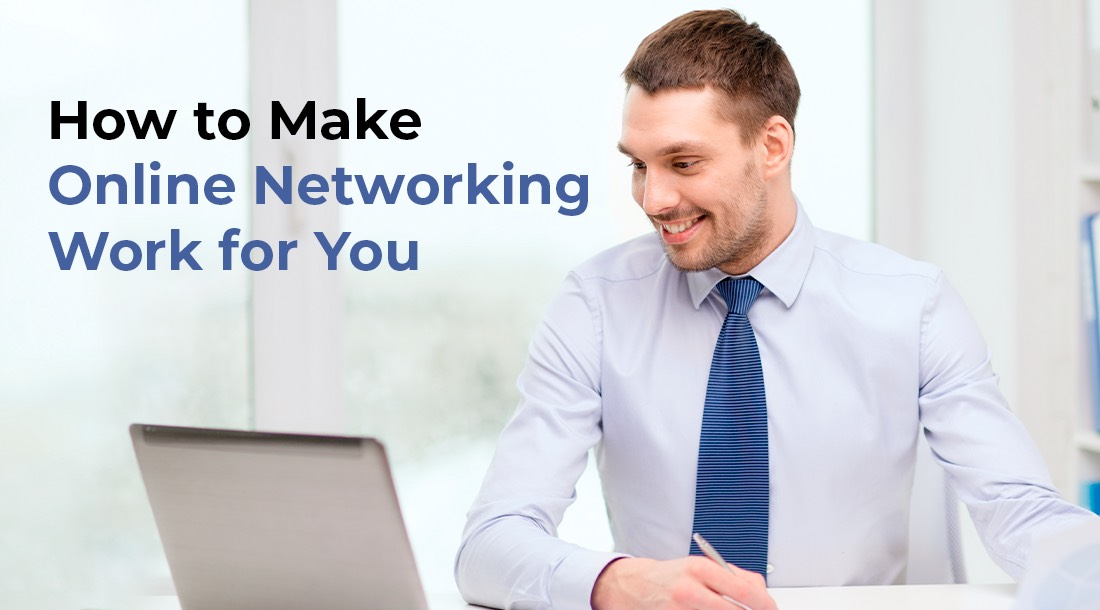 How to Make Online Networking Work for You