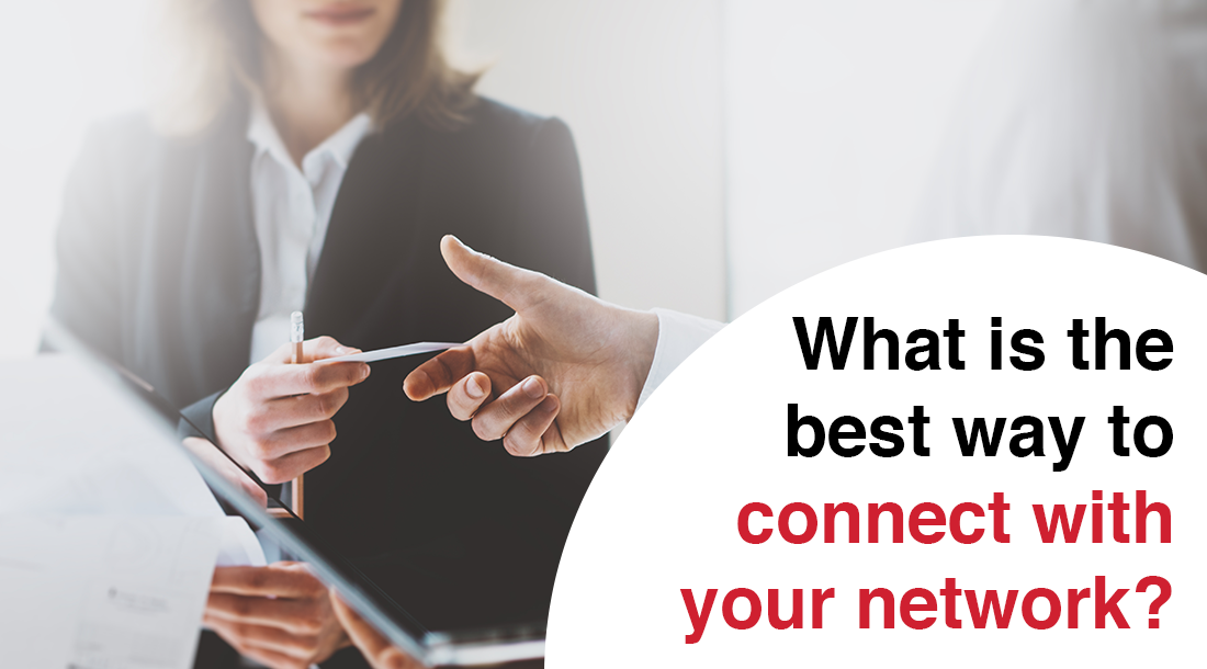 What is the best way to connect with your network