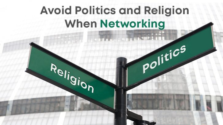 Avoid Politics and Religion When Networking