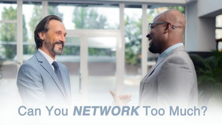 Can You Network Too Much